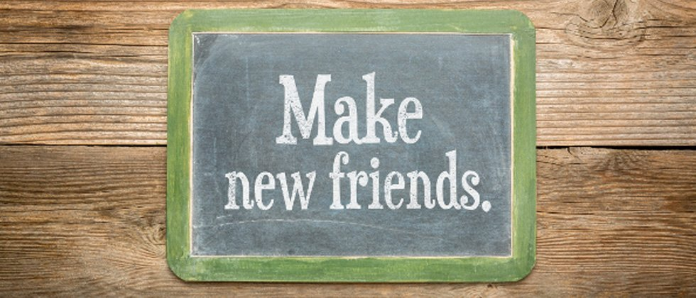 Sign that says Make new friends